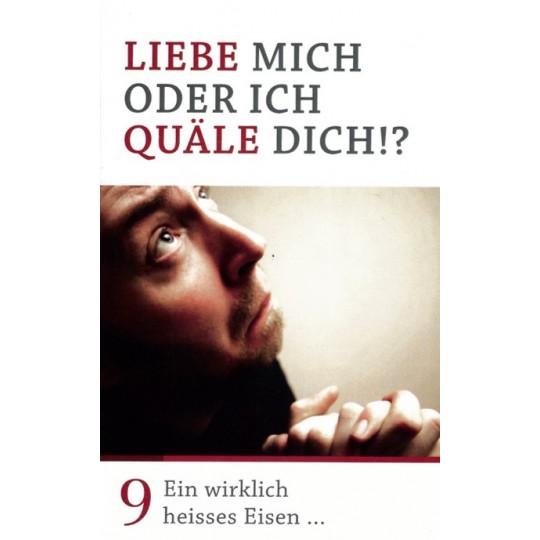 Minibuch 9: Liebe mich oder ich quäle dich?