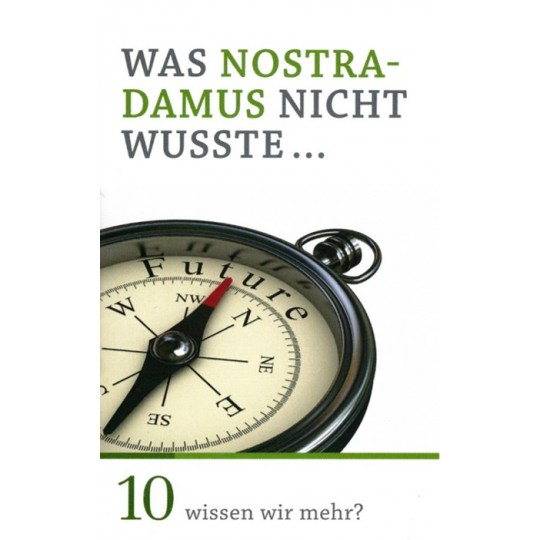 Minibuch 10: Was Nostradamus nicht wusste ...