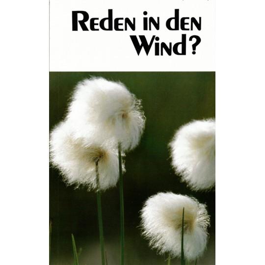 Reden in den Wind?