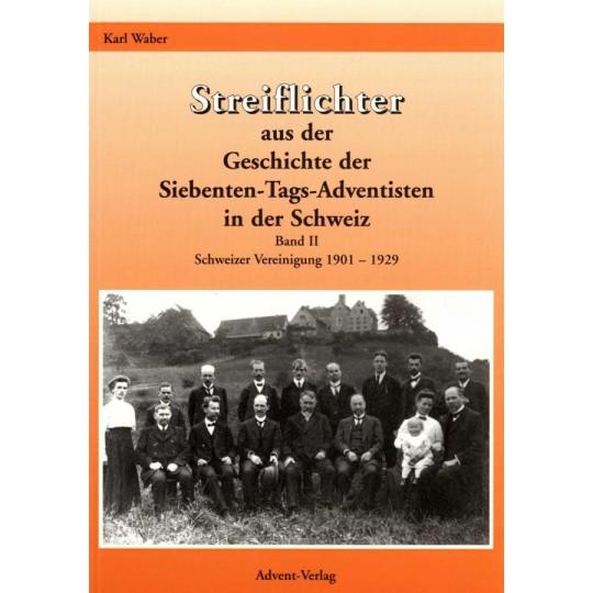 Streiflichter aus der Geschichte der Siebenten-Tags-Adventisten in der Schweiz, Band 2