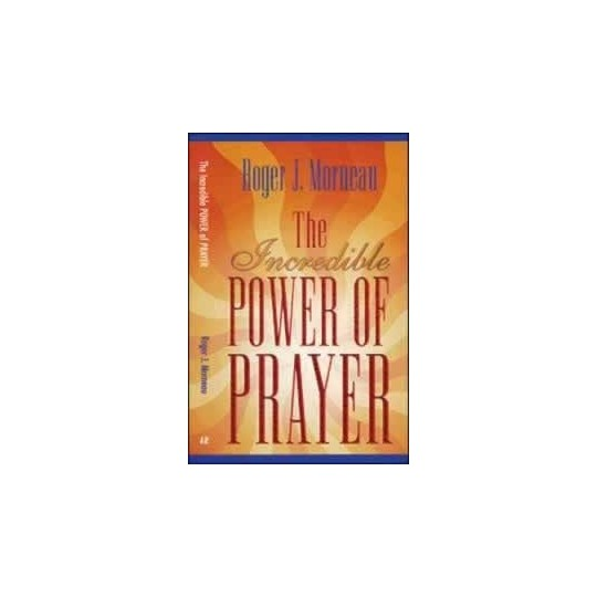 The Incredbible Power of Prayer
