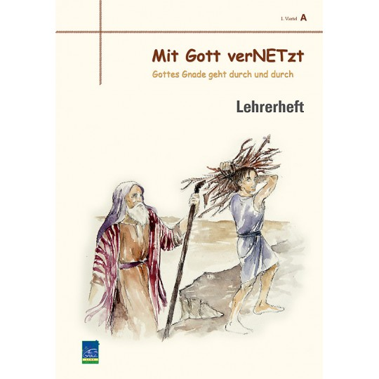 """Studienheft """"Mit Gott verNETzt"""", Zyklus A, 1. Viertel, Lehrer"""