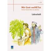 """Studienheft """"Mit Gott verNETzt"""", Zyklus A, 3. Viertel, Lehrer"""