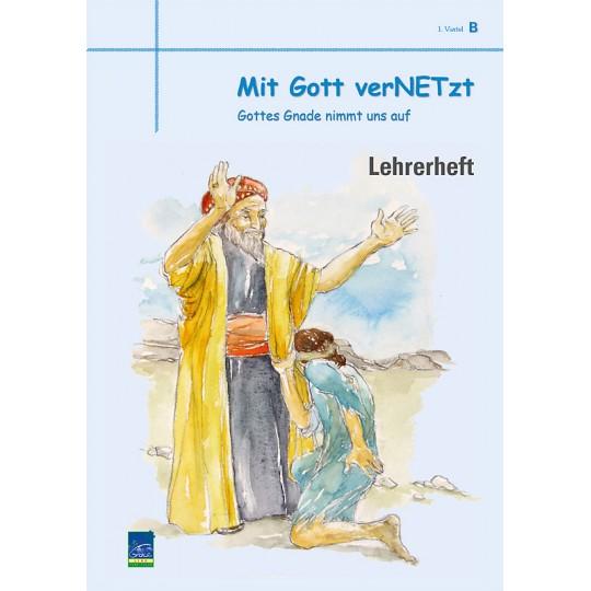 """Studienheft """"Mit Gott verNETzt"""", Zyklus B, 1. Viertel, Lehrer"""