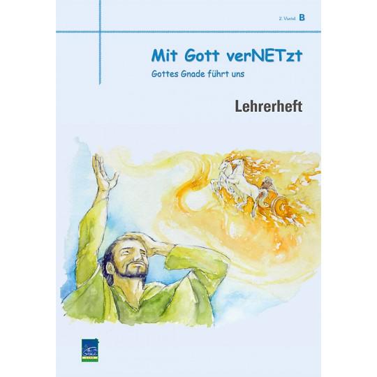 """Studienheft """"Mit Gott verNETzt"""", Zyklus B, 2. Viertel, Lehrer"""