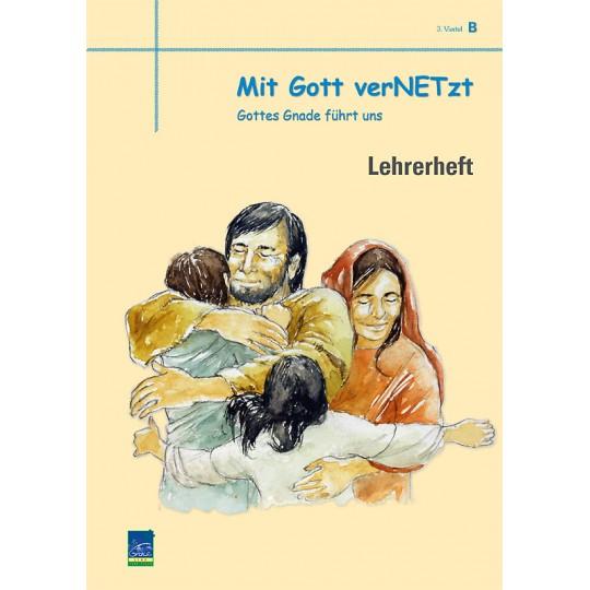 """Studienheft """"Mit Gott verNETzt"""", Zyklus B, 3. Viertel, Lehrer"""