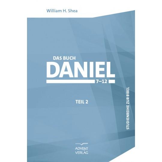 Das Buch Daniel, Band 2, Kapitel 7-12