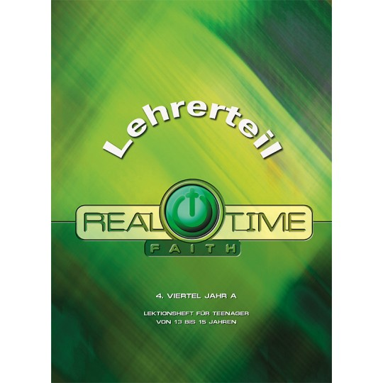 "Studienheft ""Real Time Faith"", Zyklus A, 4. Viertel, Lehrer"