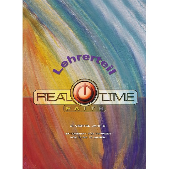 "Studienheft ""Real Time Faith"", Zyklus B, 3. Viertel, Lehrer"