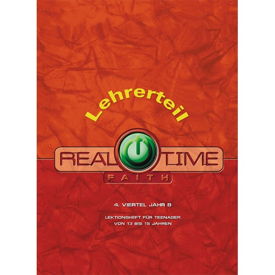"Studienheft ""Real Time Faith"", Zyklus A, 4. Viertel, Lehrer"
