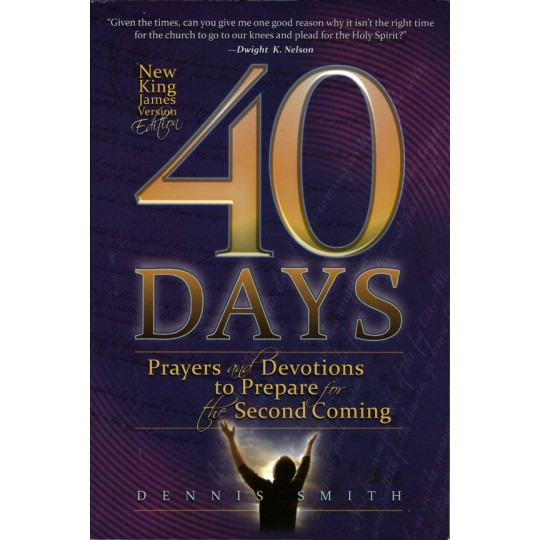 40 Days Prayers and Devotions to Prepare for the Second Coming