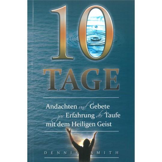 10 Tage Andachten und Gebete zur Erfahrung der Taufe mit dem Heiligen Geist