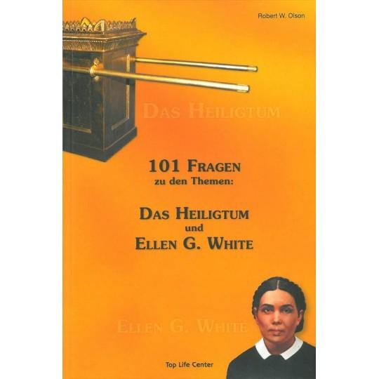101 Fragen zu den Themen: Das Heiligtum und Ellen G. White