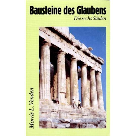 Bausteine des Glaubens, Die sechs Säulen