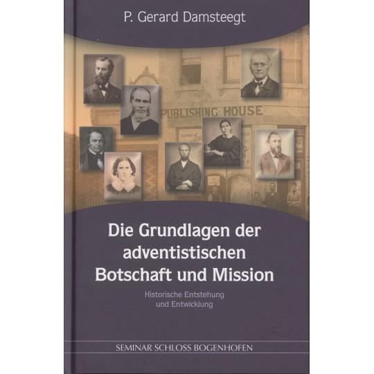 Die Grundlagen der adventistischen Botschaft und Mission