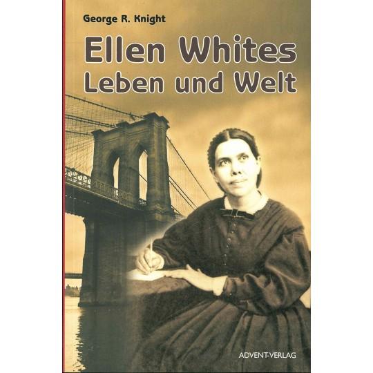 Ellen Whites Leben und Welt