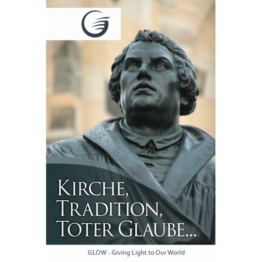 Kirche, Tradition, toter Glaube