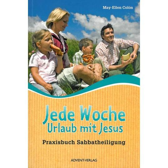 Jede Woche Urlaub mit Jesus