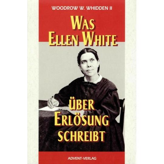 Was Ellen White über Erlösung schreibt